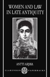 Book Women and Law in Late Antiquity by Antti Arjava