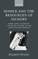 Homer and the Resources of Memory: Some Applications of Cognitive Theory to the Iliad and the…
