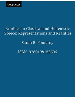 Book Families in Classical and Hellenistic Greece: Representations and Realities by Sarah B. Pomeroy