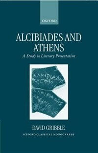 Book Alcibiades and Athens: A Study in Literary Presentation by David Gribble