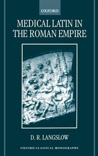 Book Medical Latin in the Roman Empire by D. R. Langslow