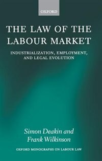 Book The Law of the Labour Market: Industrialization, Employment, and Legal Evolution by Simon Deakin