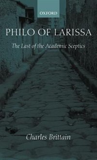 Book Philo of Larissa: The Last of the Academic Sceptics by Charles Brittain