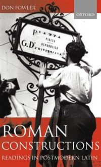 Book Roman Constructions: Readings in Postmodern Latin by Don Fowler