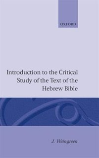 Book Introduction to the Critical Study of the Hebrew Bible by Jacob Weingreen