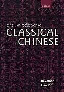 Book A New Introduction to Classical Chinese by Raymond Dawson