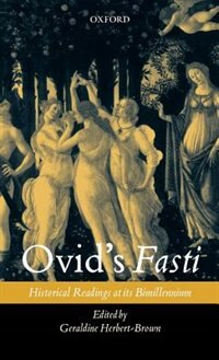 Book Ovids Fasti: Historical Readings at its Bimillennium by Geraldine Herbert-Brown