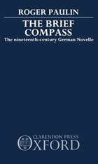 The Brief Compass: The Nineteenth Century German Novelle