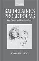 Book Baudelaires Prose Poems: The Practice and Politics of Irony by Sonya Stephens
