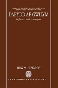 Book Dafydd ap Gwilym: Influences and Analogues by Huw M. Edwards
