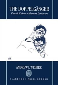 Book The Doppelganger: Double Visions in German Literature by Andrew J. Webber