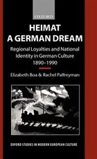 Heimat - A German Dream: Regional Loyalties and National Identity in German Culture 1890-1990