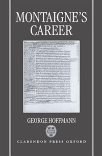 Book Montaignes Career by George Hoffmann