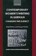 Contemporary Womens Writing in German: Changing the Subject