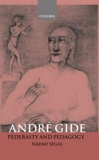 Book Andre Gide: Pederasty and Pedagogy by Naomi Segal