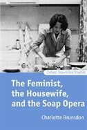 Book The Feminist, the Housewife, and the Soap Opera by Charlotte Brunsdon