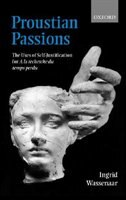 Book Proustian Passions: The Uses of Self-Justification for A la recherche du temps perdu by Ingrid Wassenaar