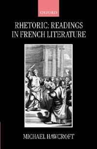 Book Rhetoric: Readings in French Literature by Michael Hawcroft