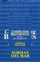 Conducting Beethoven: Volume 1: The Symphonies: Conducting Beethoven