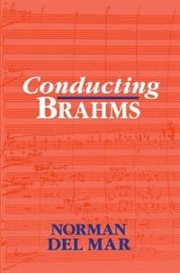 Conducting Brahms by Norman Del Mar