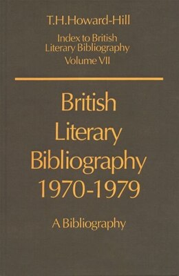 Book British Literary Bibliography 1970-1979: A Bibliography by T. H. Howard-Hill