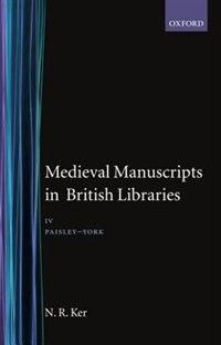 Book Medieval Manuscripts in British Libraries: Volume IV: Paisley-York by N. R. Ker
