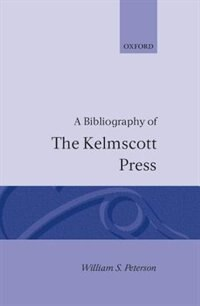 Book A Bibliography of the Kelmscott Press by William S. Peterson