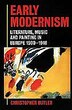 Early Modernism: Literature, Music, and Painting in Europe 1900-1916