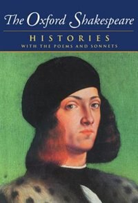 Book The Oxford Shakespeare: Volume I: Histories by William Shakespeare