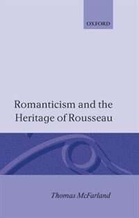 Romanticism and the Heritage of Rousseau