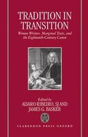 Tradition in Transition: Women Writers, Marginal Texts, and the Eighteenth-Century Canon