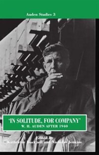 Book `In Solitude, for Company: W. H. Auden After 1940: Unpublished Prose and Recent Criticism by Katherine Bucknell