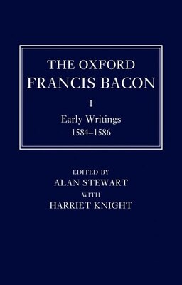 Book The Oxford Francis Bacon I: Early Writings 1584-1586 by Alan Stewart