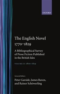 The English Novel 1770-1829: A Bibliographical Survey of Prose Fiction Published in the British…