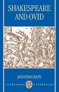 Book Shakespeare and Ovid by Jonathan Bate