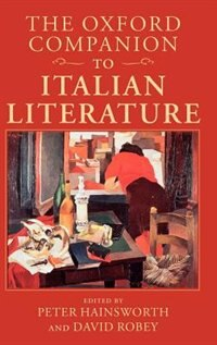 Book The Oxford Companion to Italian Literature by Peter Hainsworth