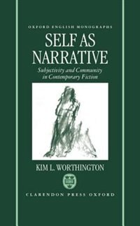 Book Self as Narrative: Subjectivity and Community in Contemporary Fiction by Kim L. Worthington