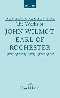 Book The Works of John Wilmot, Earl of Rochester by John Wilmot, Earl of Rochester