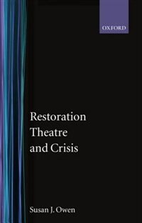 Book Restoration Theatre and Crisis by Susan J. Owen