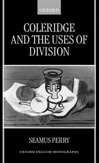 Book Coleridge and the Uses of Division by Seamus Perry
