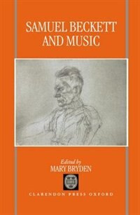 Book Samuel Beckett and Music: Samuel Becket & Music by Mary Bryden