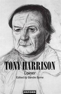 Book Tony Harrison: Loiner by Sandie Byrne