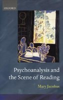Book Psychoanalysis and the Scene of Reading by Mary Jacobus