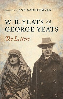 Book W. B. Yeats and George Yeats: The Letters by Ann Saddlemyer