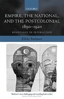 Book Empire, the National, and the Postcolonial, 1890-1920: Resistance in Interaction by Elleke Boehmer