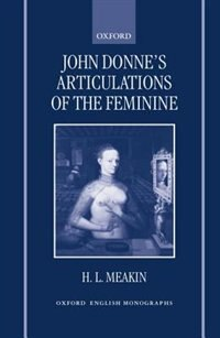 Book John Donnes Articulations of the Feminine by H. L. Meakin