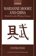 Book Marianne Moore and China: Orientalism and a Writing of America by Cynthia Stamy