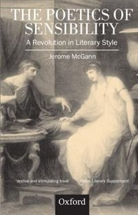 Book The Poetics of Sensibility: A Revolution in Literary Style by Jerome Mcgann