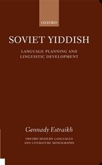Book Soviet Yiddish: Language-Planning and Linguistic Development by Gennady Estraikh