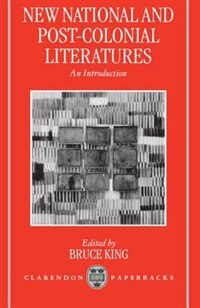 Book New National and Post-colonial Literatures: An Introduction by Bruce King